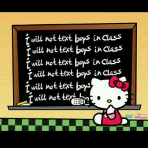I guess I will not text boys in class .. #Hellokittygangordie