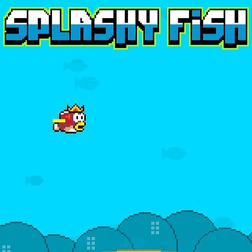 Yay! They made another kind of Flappybird now let's play SplashyFish :D haha FuckThisGameEitherWay