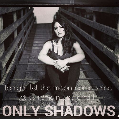 """""""I'm so sorry to ask, I'm ashamed but tonight I just can't give you up"""" Only Shadows by Sara Bareilles. Sarabareilles Onlyshadows Goodmusic"""
