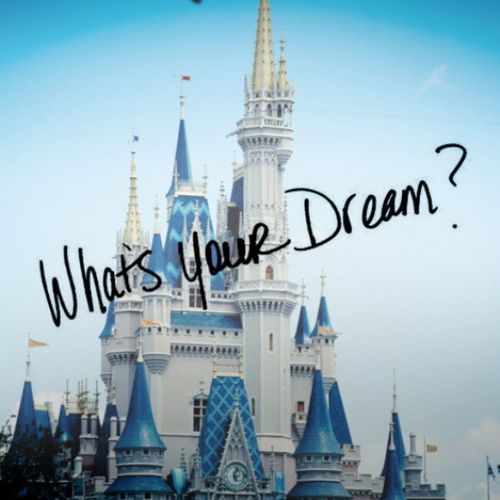 What's your dream? Disneyland Tumblr Quote