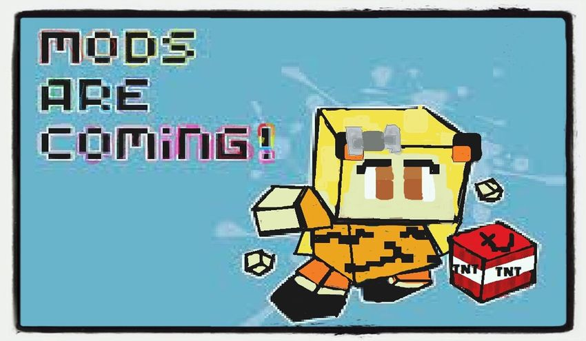 "a new design of the same ""mods are coming"" image! copyright: galactia hashtags: Minecraft Galactia Drawing Original"