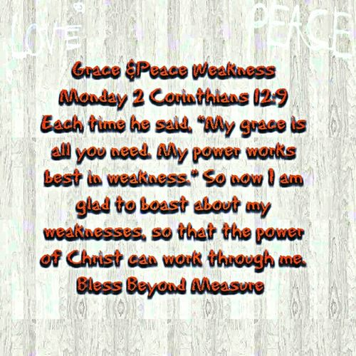 Grace & Peace Weakness Monday