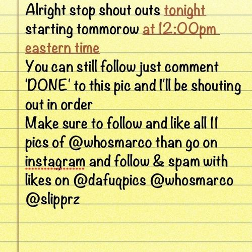 Make Sure To Comment 'DONE' When Finish With Task Above And Ill Shout Out In Order! So GOO!