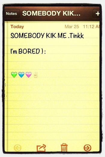 Bored ):