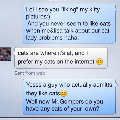 My life? talking about kitty cats to Ian. CatLadyForlife Hahaha