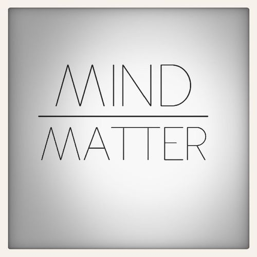 Those who mind, don't matter... MindOverMatter Quotes