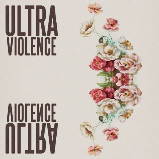 This is Ultraviolence ULTRAVIOLENCE Lana Del Rey
