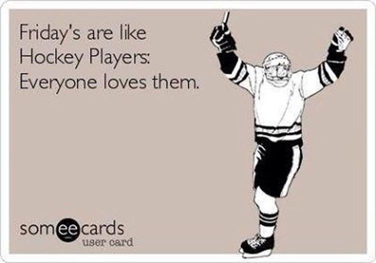 Hahah Right!? Happy Friday! Hockey LoveHockey