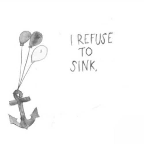 i refuse. Irefusetosink Anchor Dream