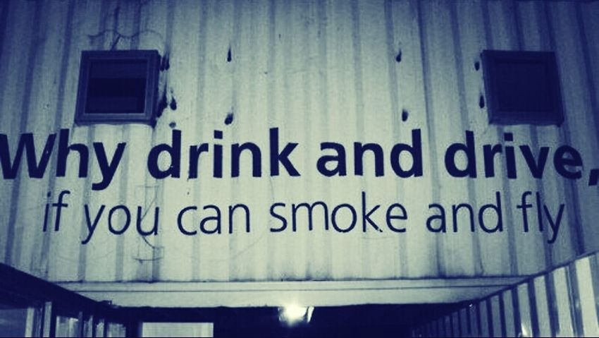 Why drink & drive, if u can smoke & fly? ★ Dontdrinkanddrive Smoke Fly Smokeandfly