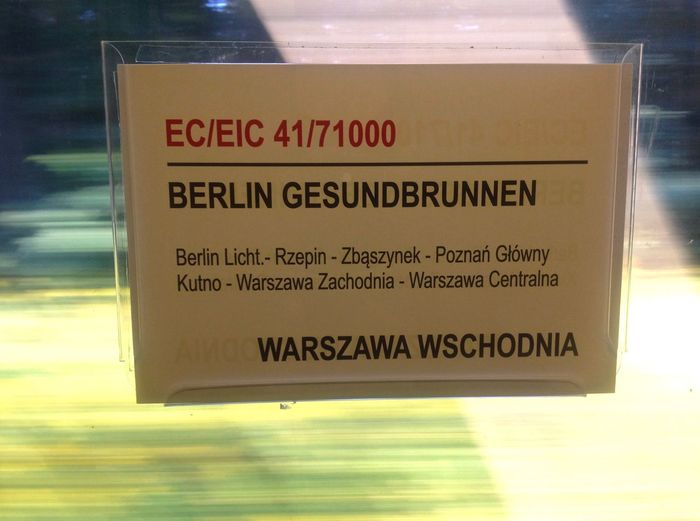 Berlin Berlin Warsaw Blur Blurred Motion Close-up Destination Information Sign Itinerary On Board Poland Sign Tag Text Train In Motion Train Journey Train Sign Train Signs Train Travelling  Travel Travelling Warsaw