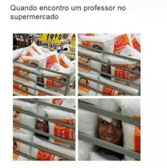 Quando eu encontro um professor no supermercado. Kkkk Funny Piada Aluno Professor