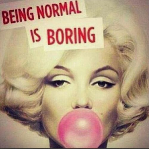 Marilyn Monroe Normal Is Boring.  Bubble Gum Life Quotes