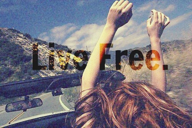 Live Free Freedom Love Follow Me