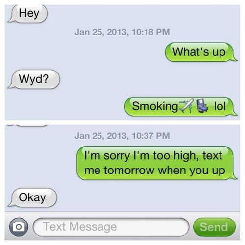 It Be Like That Sometimes, I Was Too High To Text Last Night.