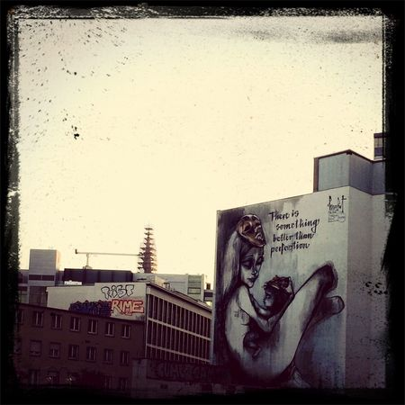 There is something better than perfection Frankfurt Wall Streetart Streetphotography