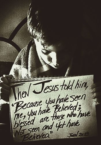 ...sammy's favorite quote...Q Young Man Faith Jesus Christ Bible Verses My Son ❤ Strong Faith Believing Without Seeing Blackandwhite Photography Monochrome Ultimate Quote Project ❤ Jesus Wordstoliveby