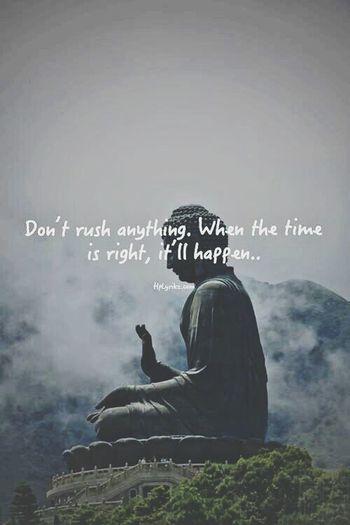 Words Of Wisdom... Buddha Radiate Good Vibes Dont Rush