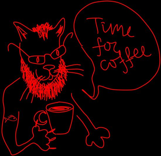 << Cat Like You >> / to @supermermaid this Sketch is Affectionately Dedicated / Time For Coffee