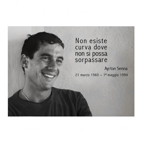 """Non esiste curva dove non si possa sorpassare"" Ayrton Senna Sennatribute Sennasempre ayrtonsenna"