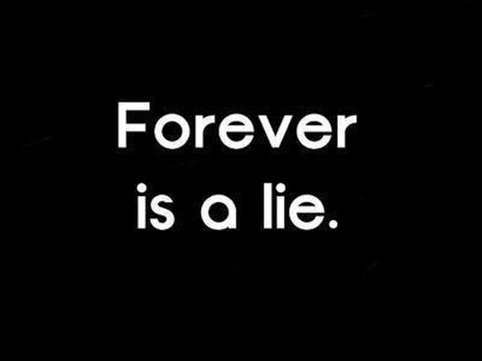 Remember That. Nothing Last Forever.