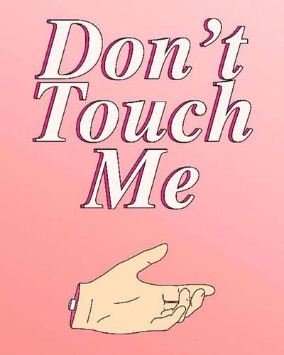 Just don't. Donttouchmebitch Donttouchme Donttouchmeimfamous Donttouchmeplease Donttouchmepeasant