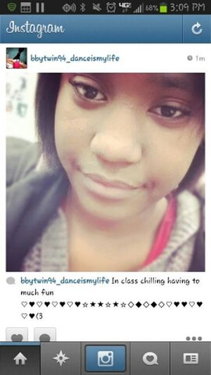 follow me on Ig bbytwin94_danceismylife At School Crazy Just Smile  That's Me Follow Me On Instagram BEING THE REALEST On One Like Me