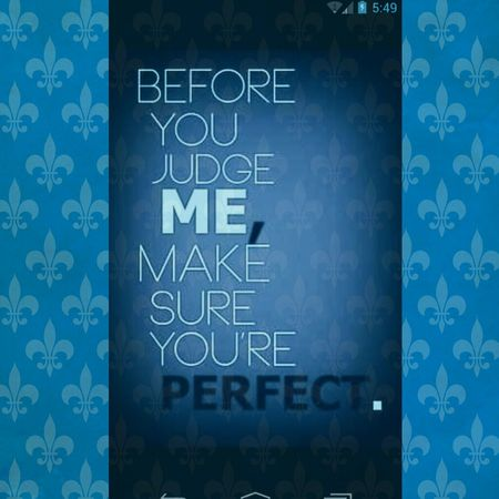 Before you judge someone just think... Stop judging now! Stop Perfection New Pic  Dont Judge Me