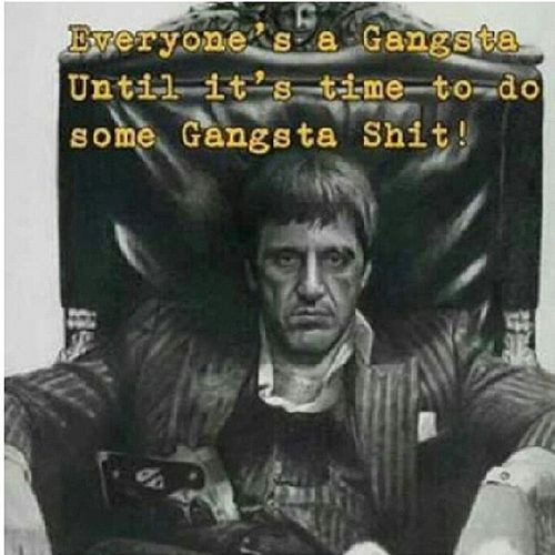 BeLike i know u wanna be Tony Montana Gangster franksosa boys