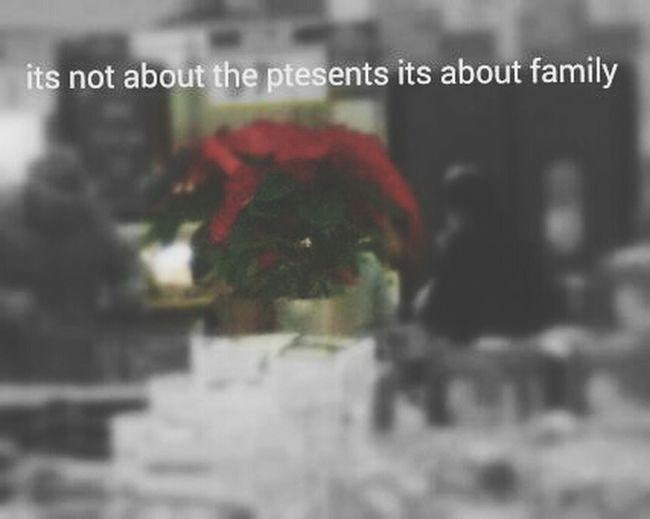 Christmas isnt about presents its about spending time with the family ❤?
