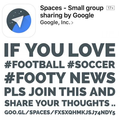Trying new #Google app #Spaces .. If you love #football #soccer #footy news pls join this and share your thoughts .. goo.gl/spaces/fXSxqhMKjSJ74ndy5