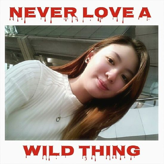 Cuz we can't be tamed. Haven't you heard? Nextlevelshit Wildthingneedslovetoo