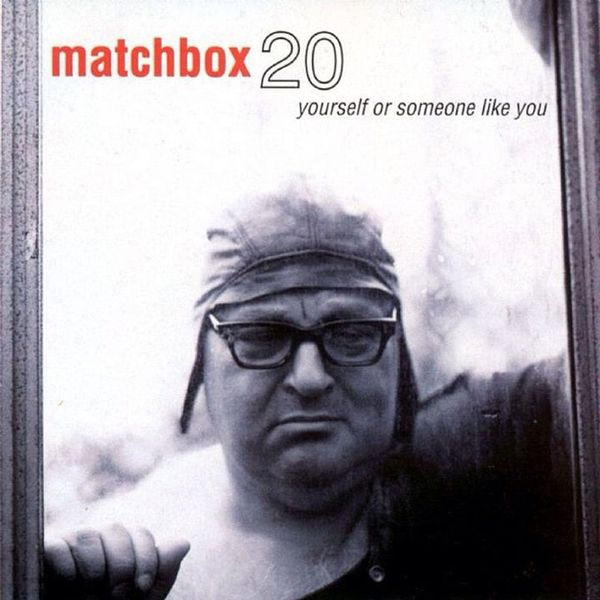 One of my favorite albums of all time Matchbox20 YourselfOrSomeoneLikeYou
