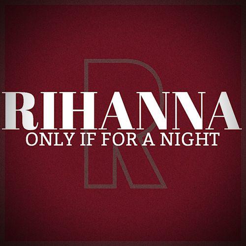 Unsere Werbevids haben diesen und viele andere Tracks auf Lager. Lasst euch uberraschen, was kommen wird haut euch um! Rihanna Onlyifforanight