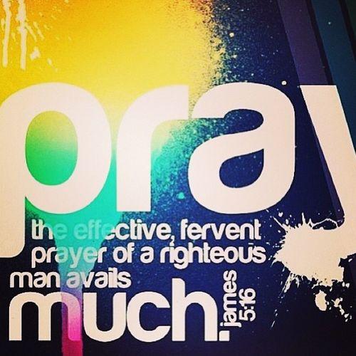 La efectiva y ferviente oración del justo, puede mucho!!! :)