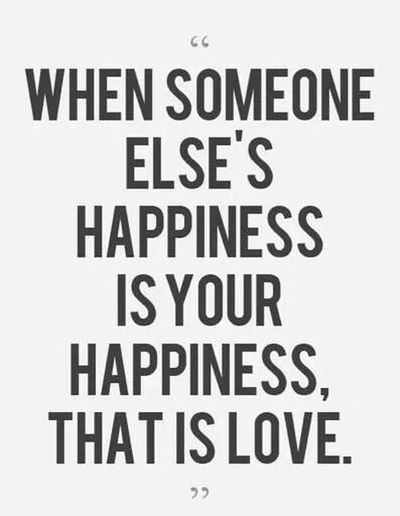 when someone else's happiness is your happiness.. that is love! Love Happiness ♡