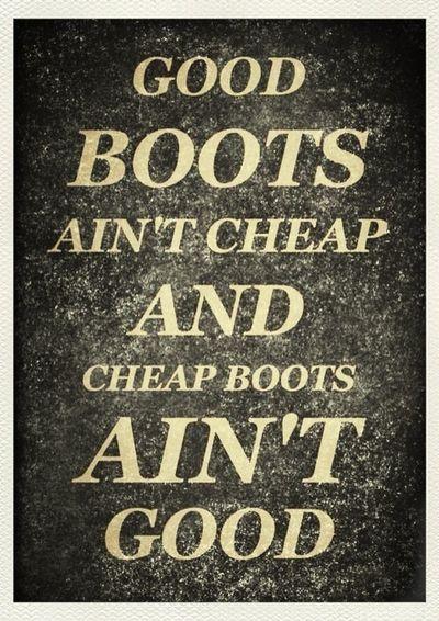 Good Boots Aint Cheap