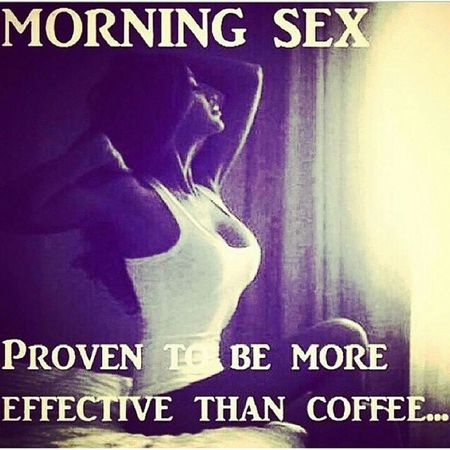 Start the day off healthy!!! It's a proven Fact Trustme plus I hate coffee ...yuck ... Goodmorning Ig gmpost morningsex